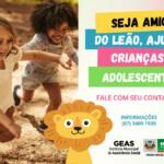 SEJA AMIGO DO LEAO AJUDE CRIANCAS E ADOLESCENTES